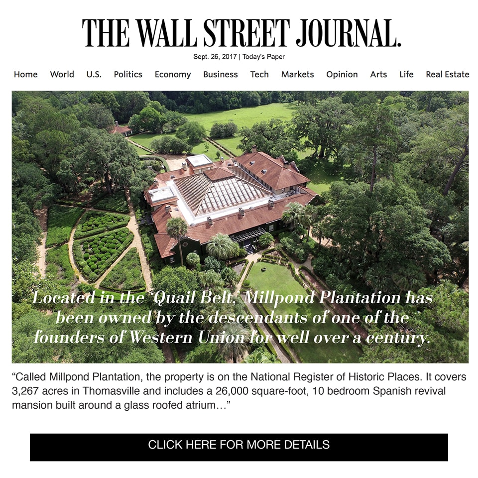 The Wall Street Journal Announces Millpond Plantation The country's most iconic bobwhite quail hunting plantation is now for sale, and exclusively listed by The Wright Group.